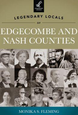 Legendary Locals of Edgecombe and Nash Counties, North Carolina