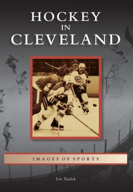 Hockey in Cleveland, Ohio (Images of Sports Series)