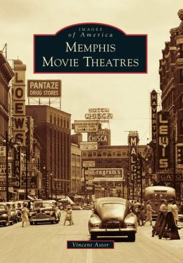 Memphis Movie Theatres, Tennessee (Images of America Series)