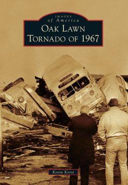 Oak Lawn Tornado of 1967, Illinois (Images of America Series)