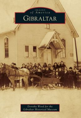Gibraltar, Michigan (Images of America Series)