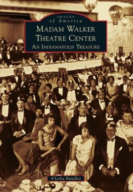 Madam Walker Theatre Center: An Indianapolis Treasure (Images of America Series)