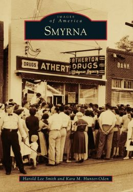 Smyrna, Georgia (Images of America Series)