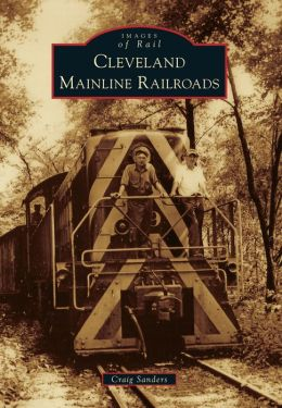 Cleveland Mainline Railroads, Ohio (Images of Rail Series)