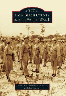 Palm Beach County During World War II, Florida (Images of America Series)