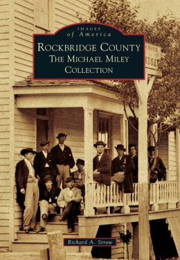 Rockbridge County, Virginia: The Michael Miley Collection (Images of America Series)