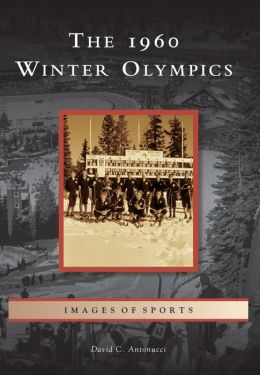 The 1960 Winter Olympics, California (Images of Sports Series)