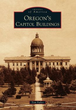 Oregon's Capitol Buildings, Oregon (Images of America Series)