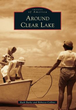 Around Clear Lake, Texas (Images of America Series)