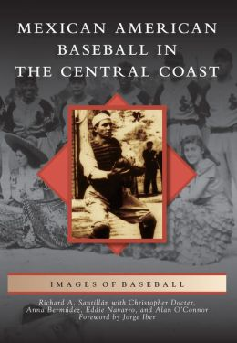 Mexican American Baseball in the Central Coast, California (Images of Baseball Series)