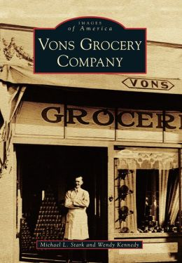 Vons Grocery Company, California (Images of America Series)