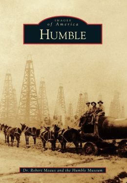 Humble, Texas (Images of America Series)