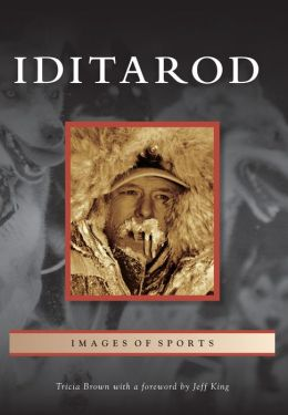Iditarod, Alaska (Images of Sports Series)
