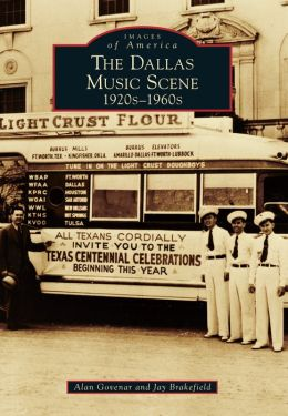 The Dallas Music Scene, Texas: 1920s-1960s (Images of America Series)
