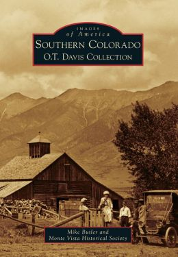 Southern Colorado: O.T. Davis Collection (Images of America Series)