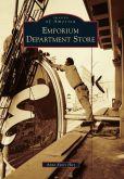 Book Cover Image. Title: Emporium Department Store, California (Images of America Series), Author: Anne Evers Hitz