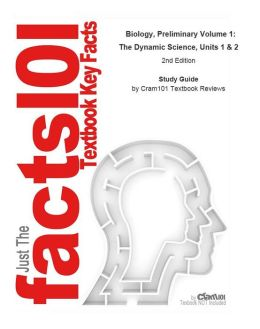 e-Study Guide for Biology, Preliminary Volume 1: The Dynamic Science, Units 1 & 2, textbook by Brooks/Cole: Biology, Biology