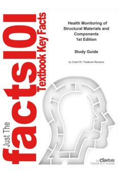 e-Study Guide for: Health Monitoring of Structural Materials and Components by Douglas Adams, ISBN 9780470033135