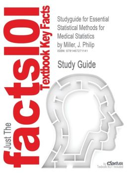 Studyguide for Essential Statistical Methods for Medical Statistics by Miller, J. Philip, ISBN 9780444537379