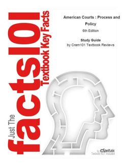 e-Study Guide for: American Courts : Process and Policy by Lawrence Baum, ISBN 9780618522842