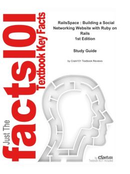 e-Study Guide for: RailsSpace : Building a Social Networking Website with Ruby on Rails by Michael Hartl, ISBN 9780321480798