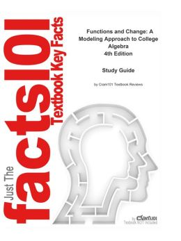 e-Study Guide for: Functions and Change: A Modeling Approach to College Algebra by Bruce Crauder, ISBN 9780547156699