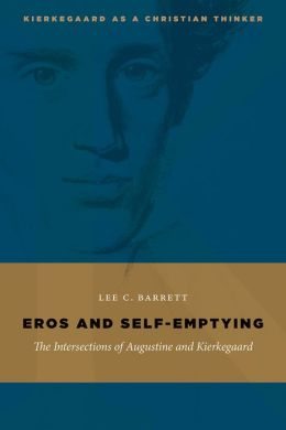 Eros and Self-Emptying: The Intersections of Augustine and Kierkegaard