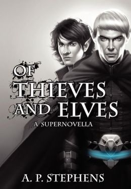 Of Thieves and Elves: A Supernovella