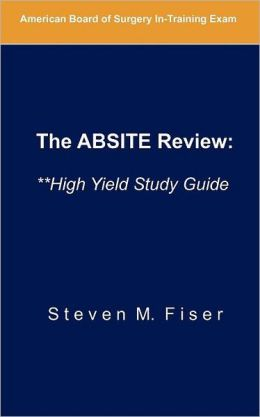 The ABSITE Review: **High Yield Study Guide