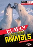 Deadliest Adorable Animals