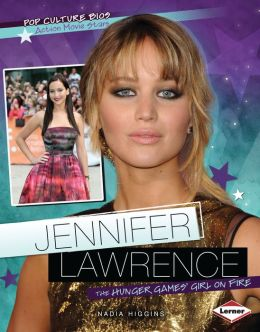 Jennifer Lawrence: The Hunger Games' Girl on Fire