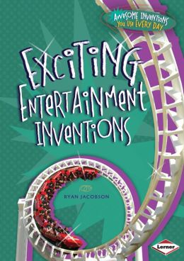 Exciting Entertainment Inventions