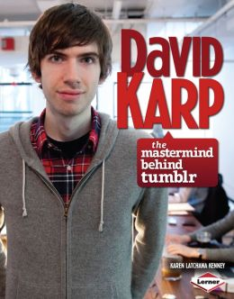 David Karp: The MasterMind Behind Tumblr