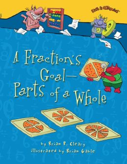 A Fraction's Goal Parts of a Whole