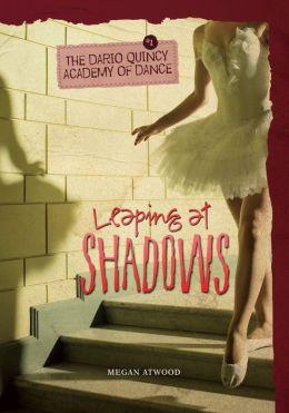 Leaping at Shadows