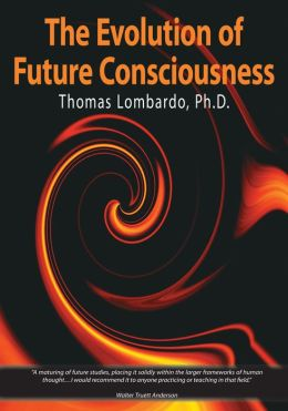 The Evolution of Future Consciousness: The Nature and Historical Development of the Human Capacity to Think about the Future
