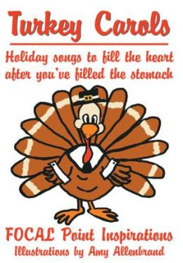 Turkey Carols: Holiday songs to fill the heart after you've filled the stomach