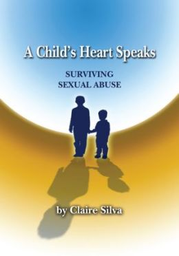 A Child's Heart Speaks: Surviving Sexual Abuse