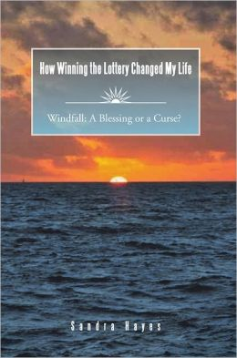 How Winning the Lottery Changed My Life: Windfall: A Blessing or a Curse?