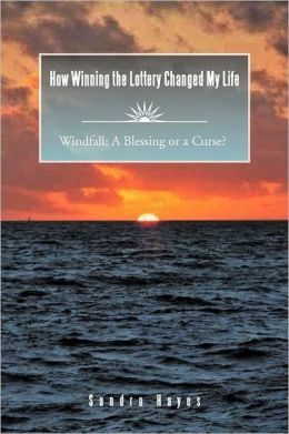 How Winning The Lottery Changed My Life Windfall