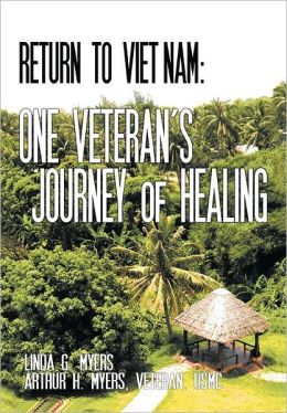 Return to Viet Nam: One Veteran's Journey of Healing