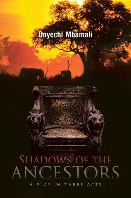 Shadows Of The Ancestors