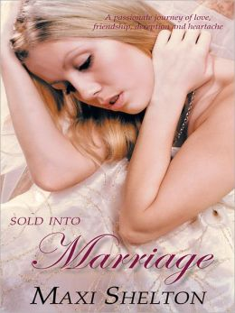 Sold into Marriage: A passionate journey of love, friendship, deception and heartache