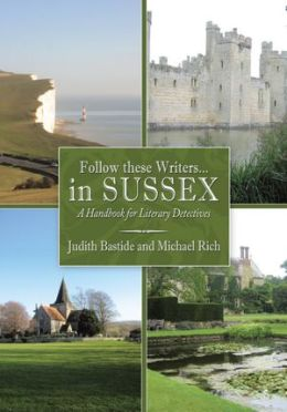 Follow these Writers...in Sussex: A Handbook for Literary Detectives