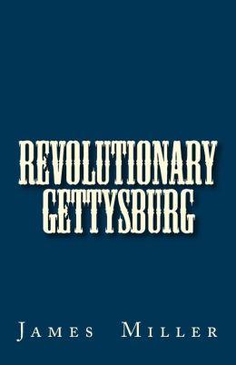 Revolutionary Gettysburg