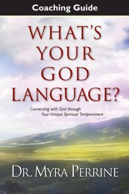 What's Your God Language? Coaching Guide: A Companion Resource for What's Your God Language? Connecting with God Through Your Unique Spiritual Tempera