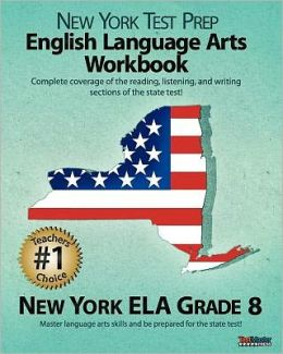 NEW YORK TEST PREP English Language Arts Workbook, New York ELA, Grade 8: Aligned to the 2011-2012 New York ELA Test