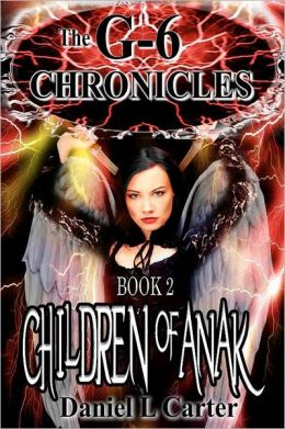 Children of Anak: The G-6 Chronicles: the Unwanted Trilogy