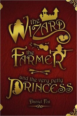 The Wizard, the Farmer, and the Very Petty Princess
