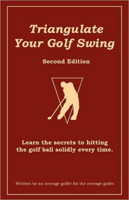 Triangulate Your Golf Swing